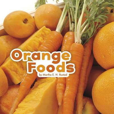 Orange Foods by Martha E. H. Rustad