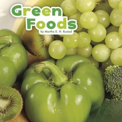 Green Foods by Martha E. H. Rustad