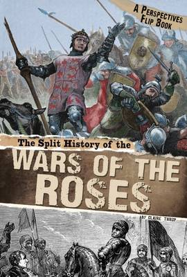 Split History of the Wars of the Roses A Perspectives Flip Book by Claire Throp
