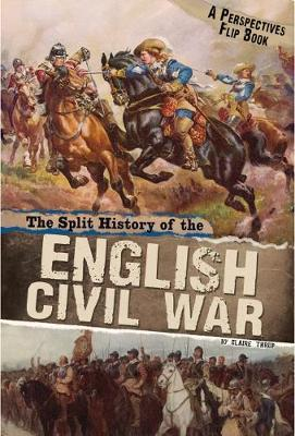 The Split History of the English Civil War A Perspectives Flip Book by Claire Throp