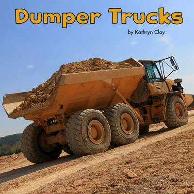 Dumper Trucks by Mira Vonne, Kathryn Clay