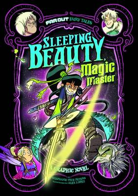 Sleeping Beauty, Magic Master A Graphic Novel by Stephanie True Peters