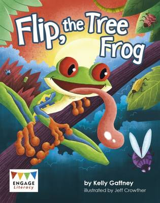 Flip, the Tree Frog by Kelly Gaffney