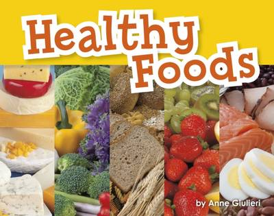 Healthy Foods by Anne Giulieri