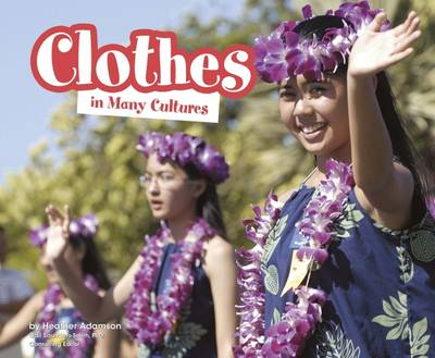Clothes in Many Cultures by Heather Adamson