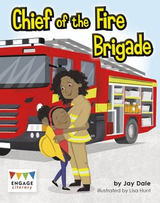 Chief of the Fire Brigade by Jay Dale