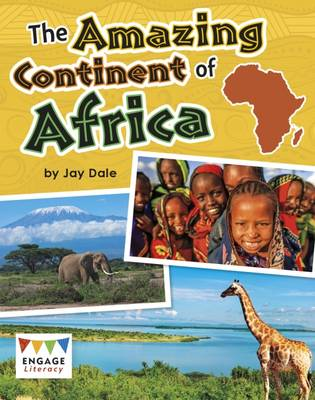 The Amazing Continent of Africa by Jay Dale