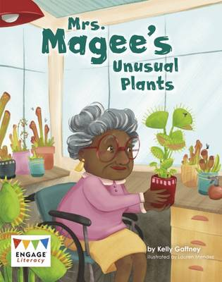 Mrs. Magee's Unusual Plants by Kelly Gaffney