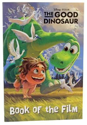 Disney Pixar the Good Dinosaur Book of the Film by