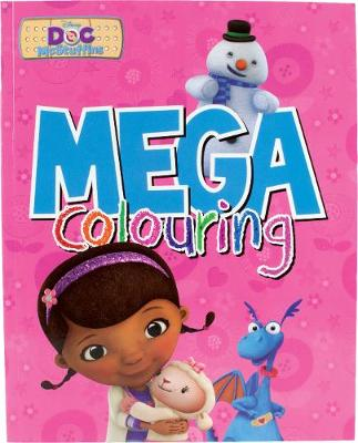 Disney Junior Doc McStuffins Mega Colouring by Parragon Books Ltd