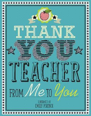 Thank You Teacher From Me to You by Emily Portnoi