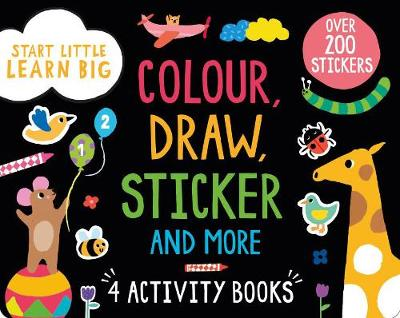 Start Little Learn Big Colour, Draw, Sticker and More 4 Activity Books by