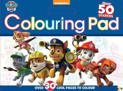 Nickelodeon PAW Patrol Colouring Pad Over 30 Cool Pages to Colour by Parragon Books Ltd