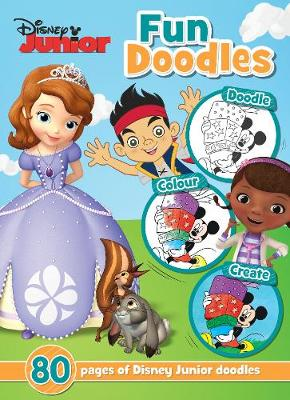 Disney Junior Fun Doodles 80 Pages of Disney Junior Doodles by Parragon Books Ltd