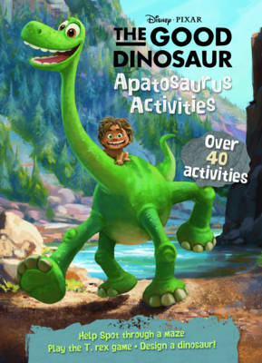 Disney Pixar the Good Dinosaur Apatosaurus Activities by Parragon Books