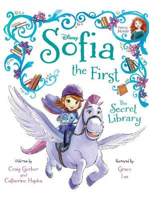 Disney Junior Sofia the First The Secret Library by Craig Gerber, Catherine Hapka