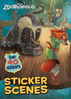 Disney Zootropolis Sticker Scenes Over 40 Stickers by Parragon Books Ltd