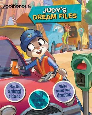 Disney Zootropolis Judy's Dream Files by Parragon Books Ltd