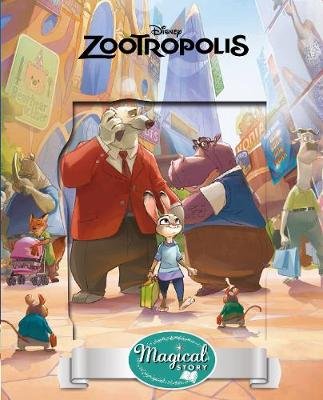 Disney Zootropolis Magical Story by Parragon Books Ltd