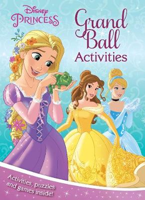 Disney Princess Grand Ball Activities Activities, Puzzles and Games Inside! by