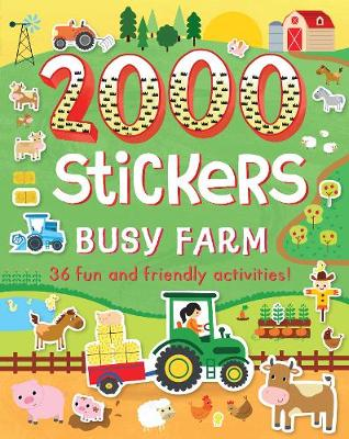 2000 Stickers Busy Farm 36 Fun and Friendly Activities! by Emily Stead