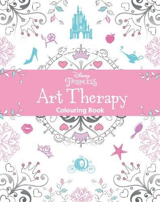 Disney Princess Art Therapy Colouring Book by Parragon Books Ltd