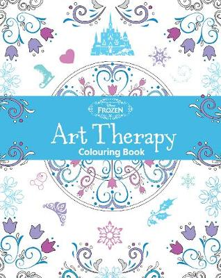 Disney Frozen Art Therapy Colouring Book by Parragon Books Ltd