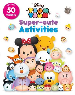 Disney Tsum Tsum Super-Cute Activities by Parragon Books Ltd