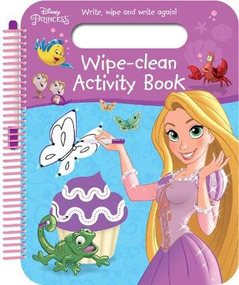Disney Princess Wipe-Clean Activity Book Write, Wipe and Write Again! by Parragon Books Ltd