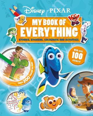 Disney Pixar My Book of Everything Stories, Stickers, Colouring and Activities by Parragon Books Ltd