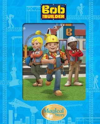 Bob the Builder Magical Story by Parragon Books Ltd