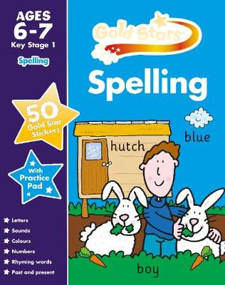 Gold Stars Spelling Ages 6-7 Key Stage 1 by
