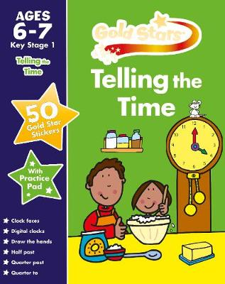 Gold Stars Telling the Time Ages 6-7 Key Stage 1 by
