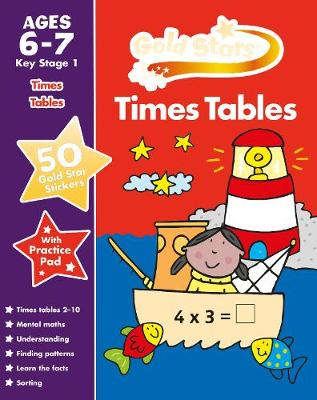 Gold Stars Times Tables Ages 6-7 Key Stage 1 by
