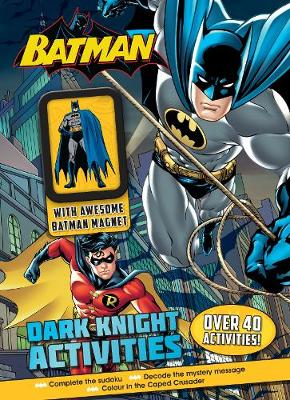 Batman Dark Knight Activities with Awesome Batman Magnet by Parragon Books Ltd