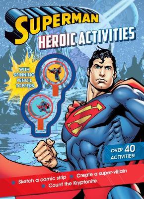 Superman Heroic Activities with Spinning Pencil Toppers by