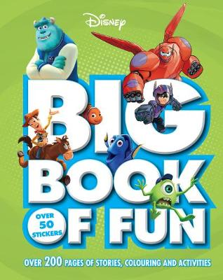 Disney Big Book of Fun Over 200 Pages of Stories, Colouring and Activities, with Over 50 Stickers by Parragon Books Ltd