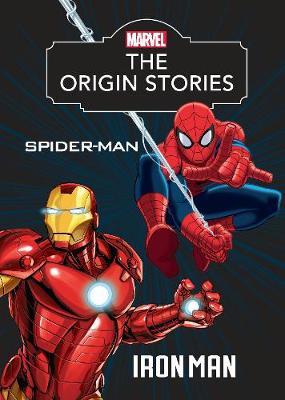 Marvel the Origin Stories Spider-Man and Iron Man by Parragon Books Ltd