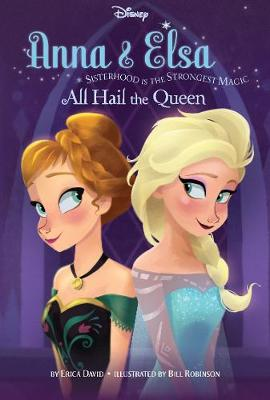 Disney Frozen Anna & Elsa Book 1 All Hail the Queen Sisterhood is the Strongest Magic by