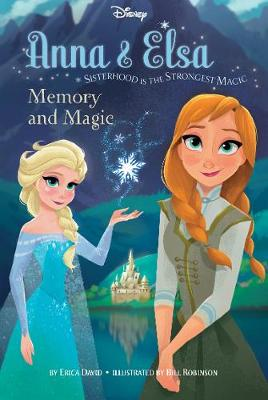 Disney Frozen Anna & Elsa Book 2 Memory and Magic Sisterhood is the Strongest Magic by