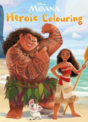 Disney Moana Heroic Colouring by Parragon Books Ltd