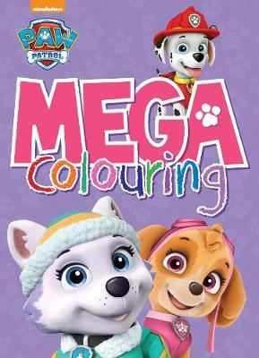 Nickelodeon PAW Patrol Mega Colouring by Parragon Books Ltd