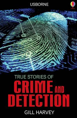 True Stories Crime and Detection by Gill Harvey