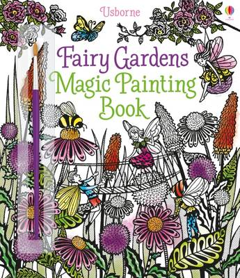 Fairy Gardens Magic Painting Book by Lesley Sims