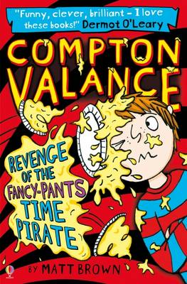 Compton Valance Revenge of the Fancy-Pants Time Pirate by Matt Brown