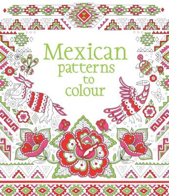 Mexican Patterns to Colour by Struan Reid