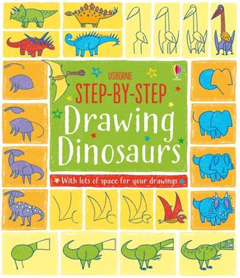 Step-by-Step Drawing Dinosaurs by Fiona Watt