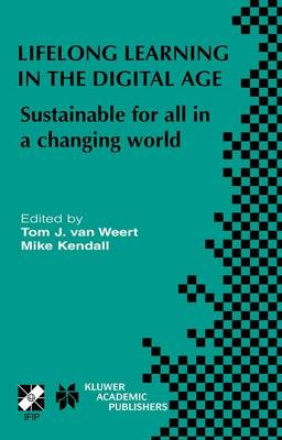 Lifelong Learning in the Digital Age Sustainable for All in a Changing World by Tom J. van Weert