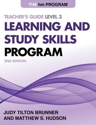 The Hm Learning and Study Skills Program Teacher's Guide by Judy Tilton Brunner, Matthew S. Hudson