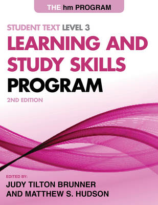 The Hm Learning and Study Skills Program Student Text by Judy Tilton Brunner, Matthew S. Hudson